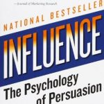 What you can learn from reading Influence: The Psychology of Persuasion by Robert Cialdini